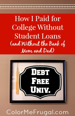 How I Paid for College Without Student Loans and Without The Bank of Mom and Dad
